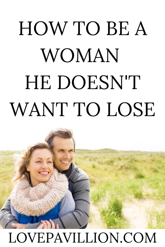 a woman he doesn't want to lose