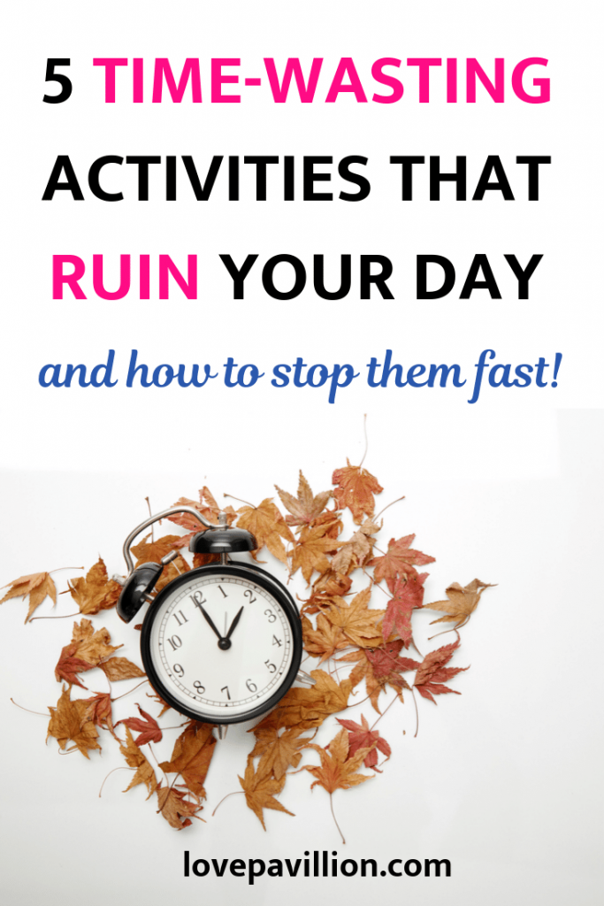 time-wasting activities to stop