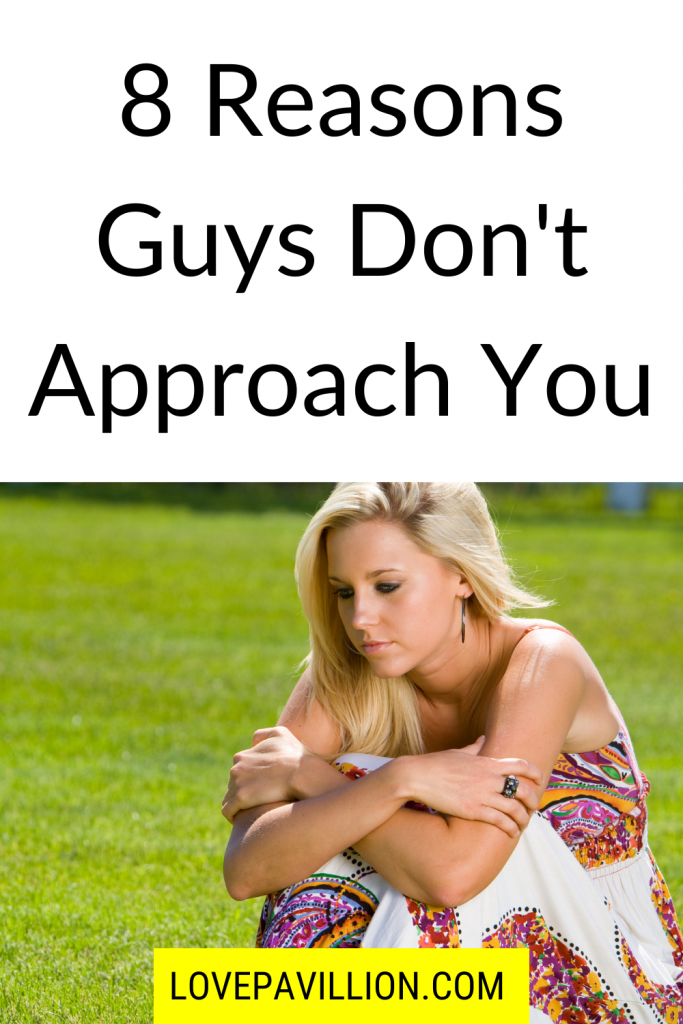 why don't guys approach me